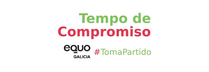 Tempo de compromiso #TomaPartido EQUO Galicia