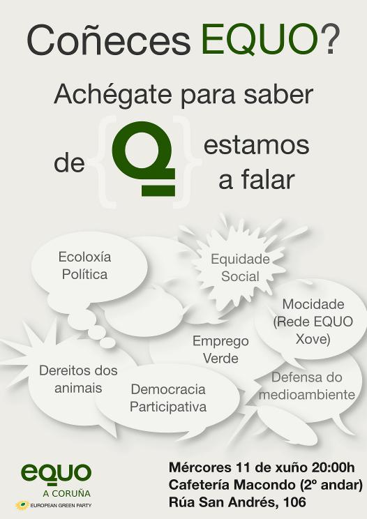 Cartel do obradoiro «Coñeces EQUO». Ten os datos de data/lugar xunto a algunhas claves de EQUO: Ecoloxía Política, Equidade Social, Democracia Participativa, Dereitos dos animais, Defensa do Medio Ambiente, Mocidade (Rede EQUO Xove), Emprego verde.