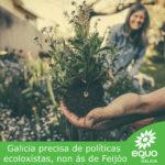 Galicia precisa medidas ecoloxistas, non as de Feijóo