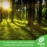 Protexendo os nosos ecosistemas, protexemos o noso futuro